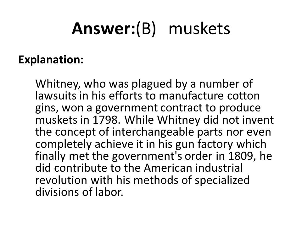 Answer:(B) muskets