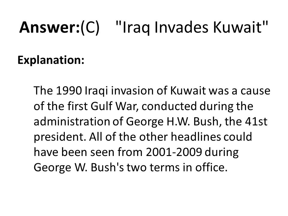 Answer:(C) Iraq Invades Kuwait