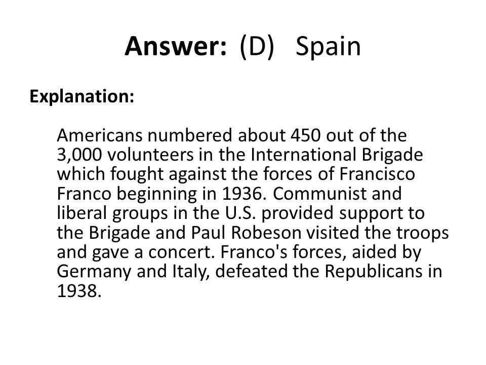 Answer: (D) Spain