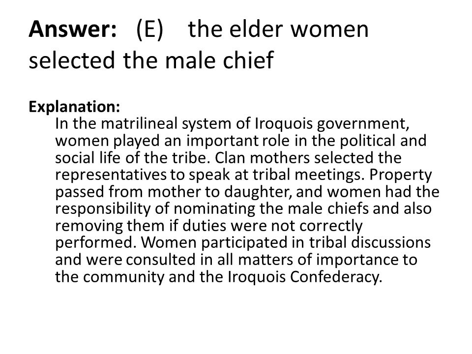 Answer: (E) the elder women selected the male chief