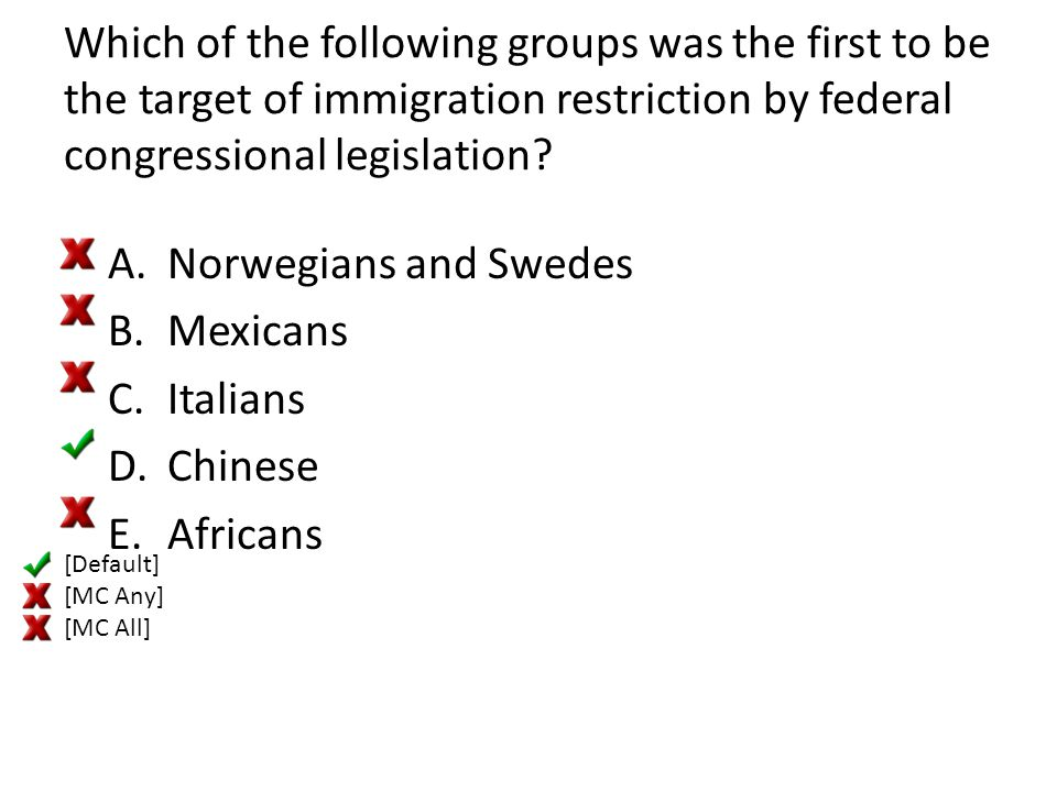 Which of the following groups was the first to be the target of immigration restriction by federal congressional legislation
