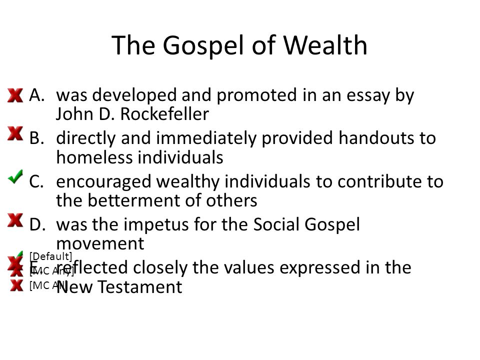 The Gospel of Wealth was developed and promoted in an essay by John D. Rockefeller.