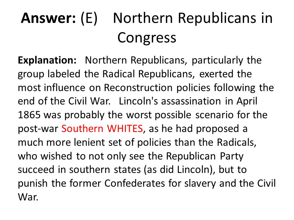 Answer: (E) Northern Republicans in Congress