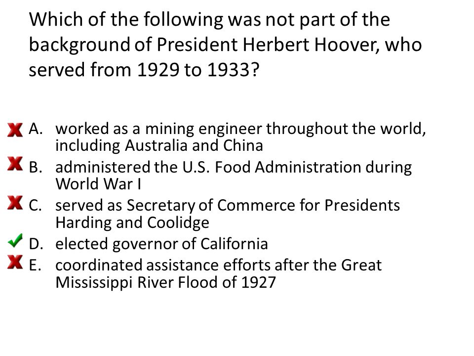 Which of the following was not part of the background of President Herbert Hoover, who served from 1929 to 1933