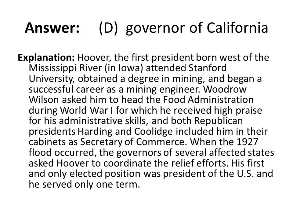 Answer: (D) governor of California
