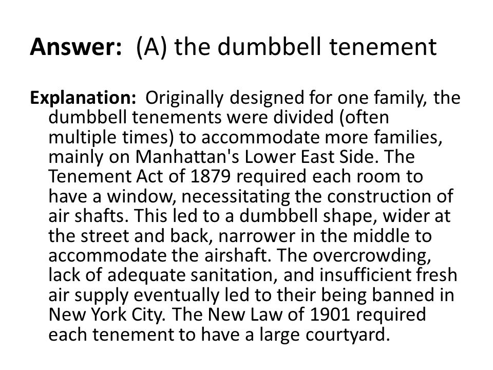 Answer: (A) the dumbbell tenement
