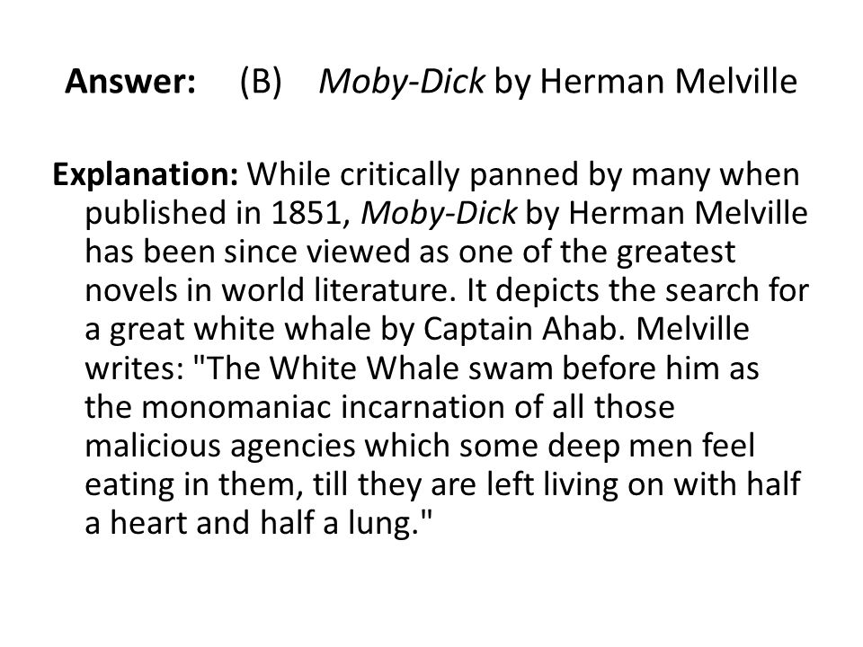 Answer: (B) Moby-Dick by Herman Melville