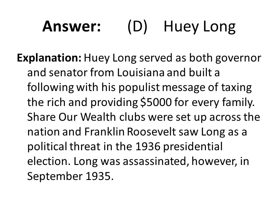 Answer: (D) Huey Long