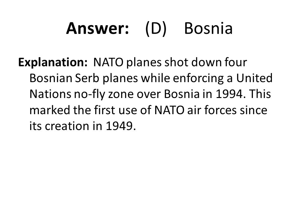 Answer: (D) Bosnia