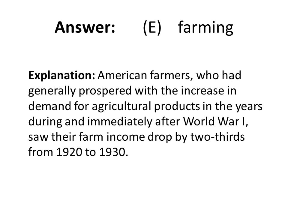 Answer: (E) farming