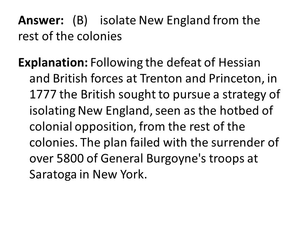 Answer: (B) isolate New England from the rest of the colonies