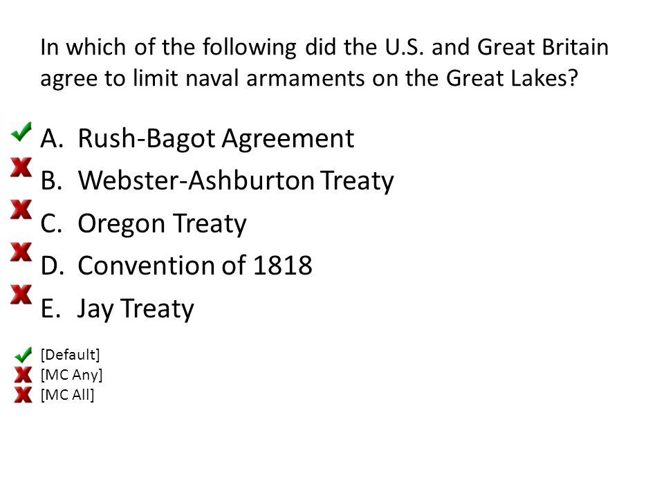 Webster-Ashburton Treaty Oregon Treaty Convention of 1818 Jay Treaty