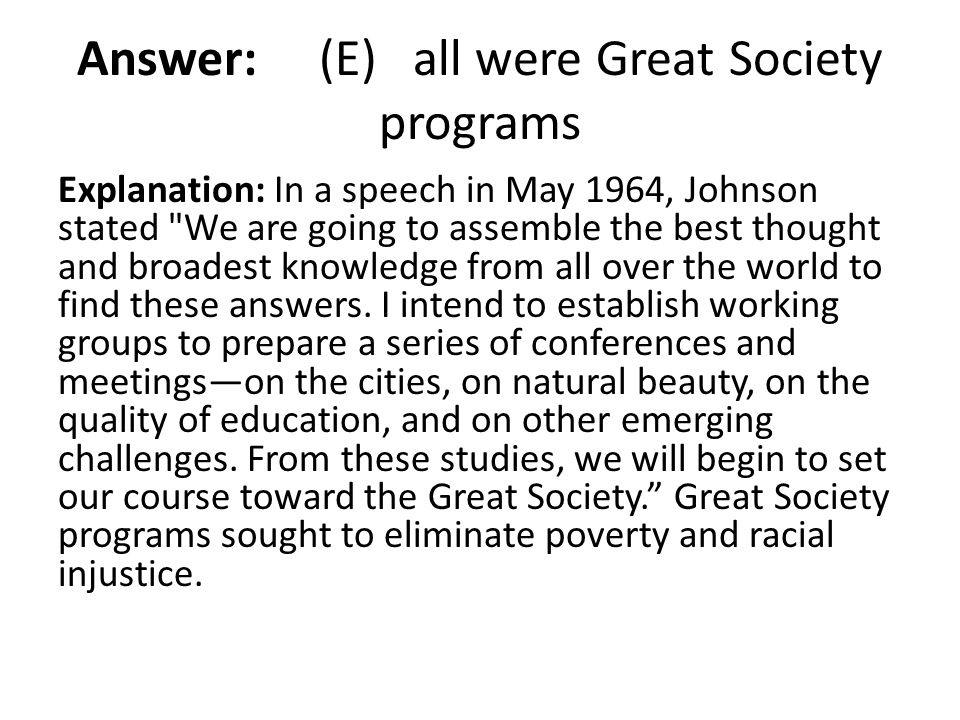 Answer: (E) all were Great Society programs