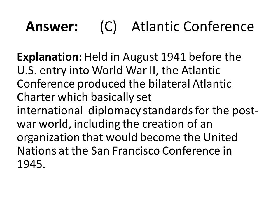 Answer: (C) Atlantic Conference