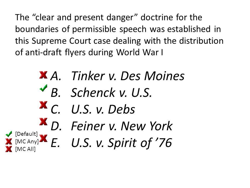 Tinker v. Des Moines Schenck v. U.S. U.S. v. Debs Feiner v. New York
