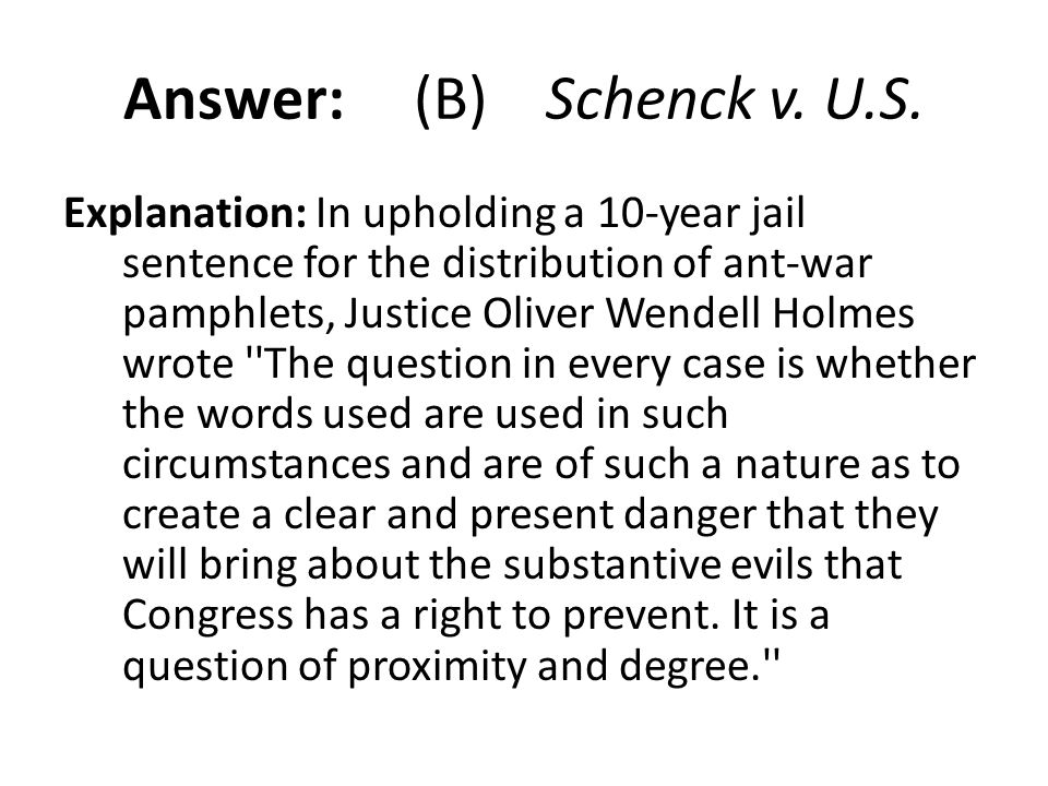 Answer: (B) Schenck v. U.S.