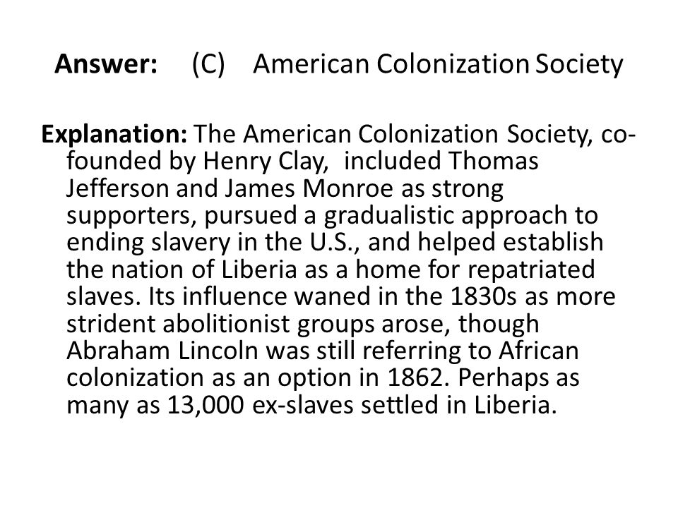 Answer: (C) American Colonization Society