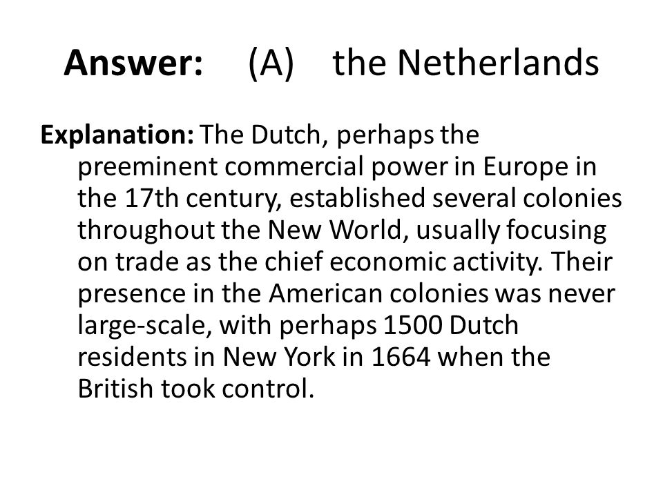 Answer: (A) the Netherlands