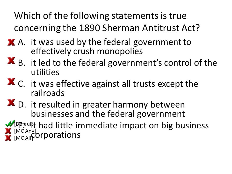 Which of the following statements is true concerning the 1890 Sherman Antitrust Act
