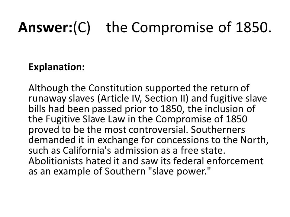 Answer:(C) the Compromise of 1850.