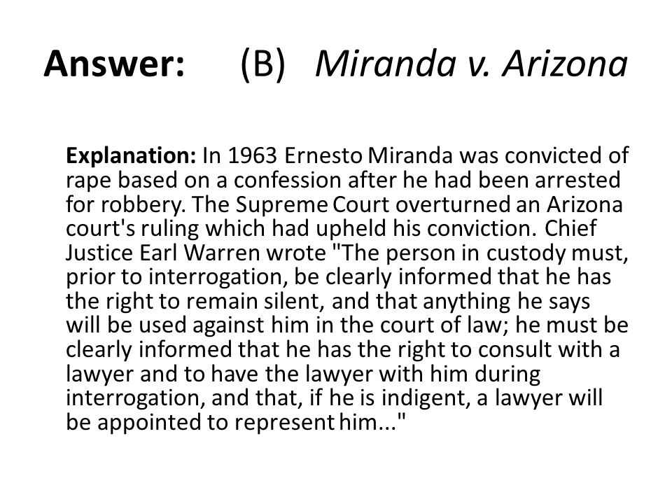 Answer: (B) Miranda v. Arizona