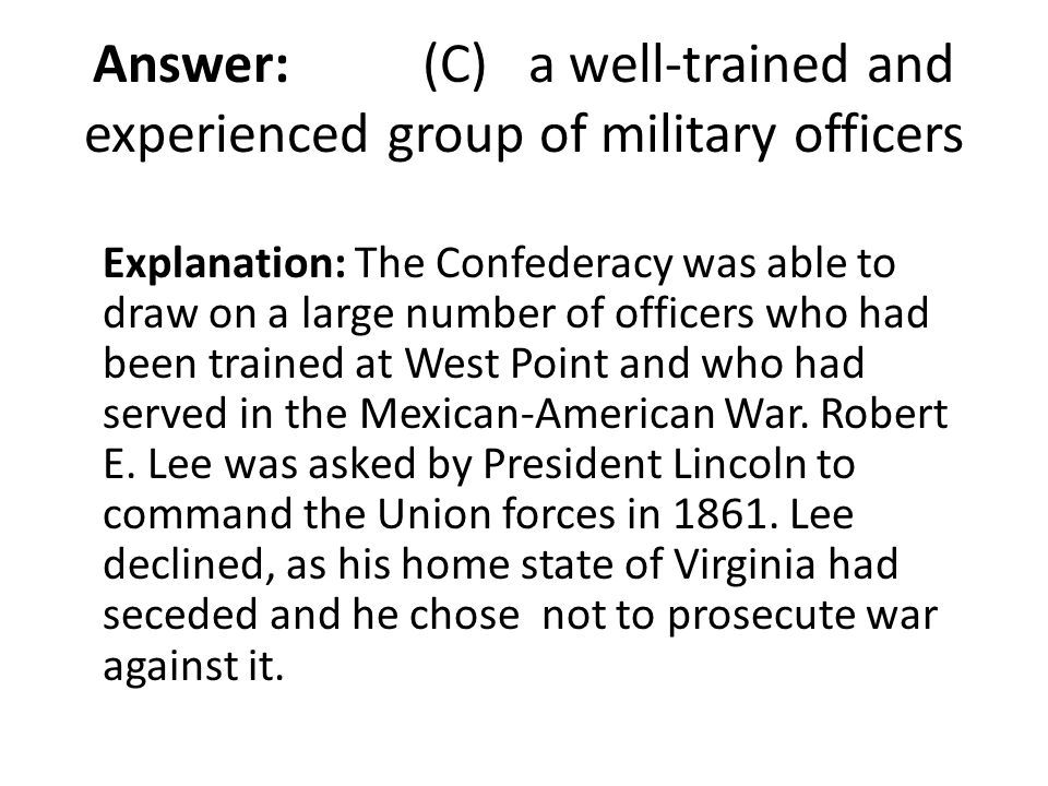 Answer: (C) a well-trained and experienced group of military officers