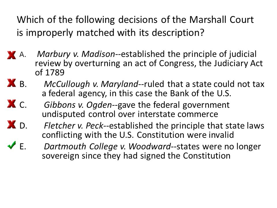 Which of the following decisions of the Marshall Court is improperly matched with its description