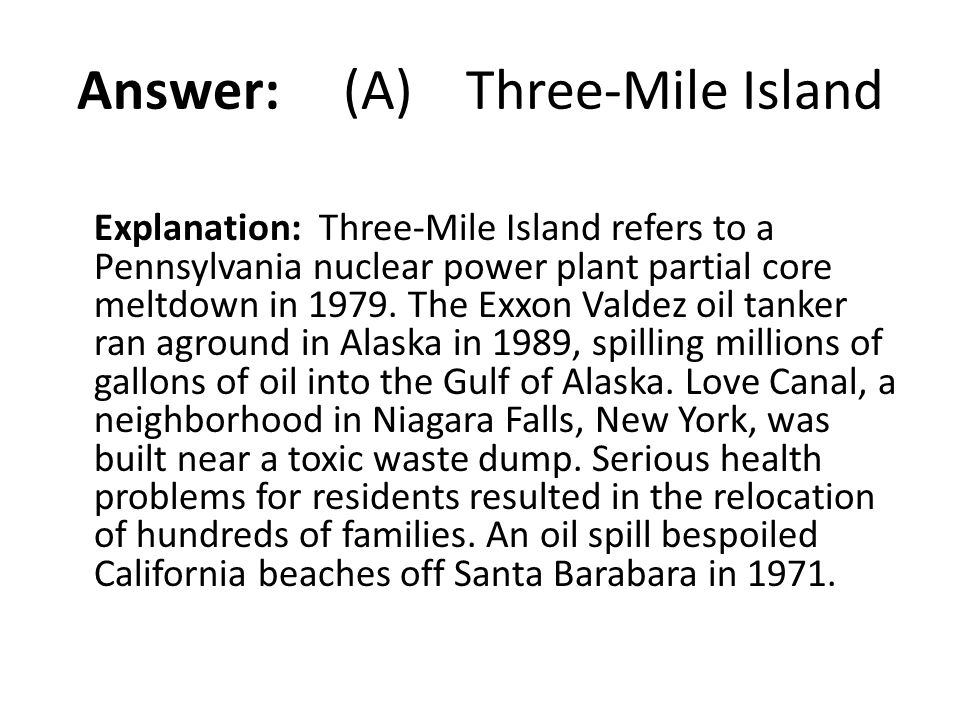 Answer: (A) Three-Mile Island
