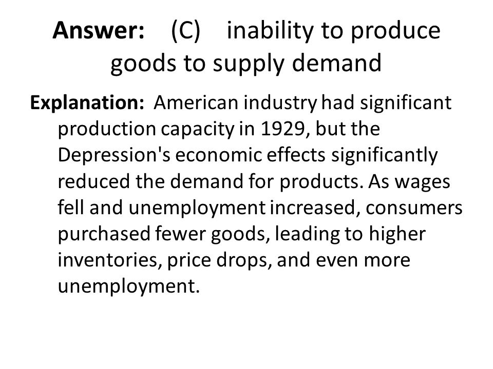 Answer: (C) inability to produce goods to supply demand