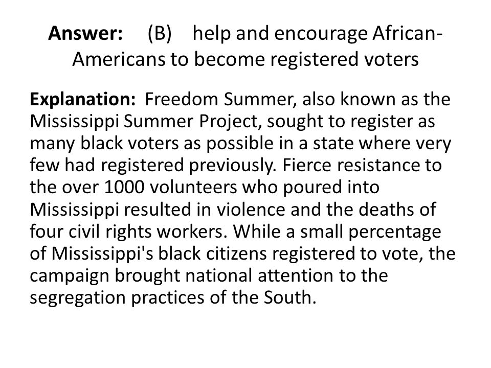 Answer: (B) help and encourage African-Americans to become registered voters