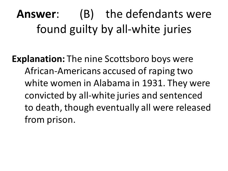 Answer: (B) the defendants were found guilty by all-white juries