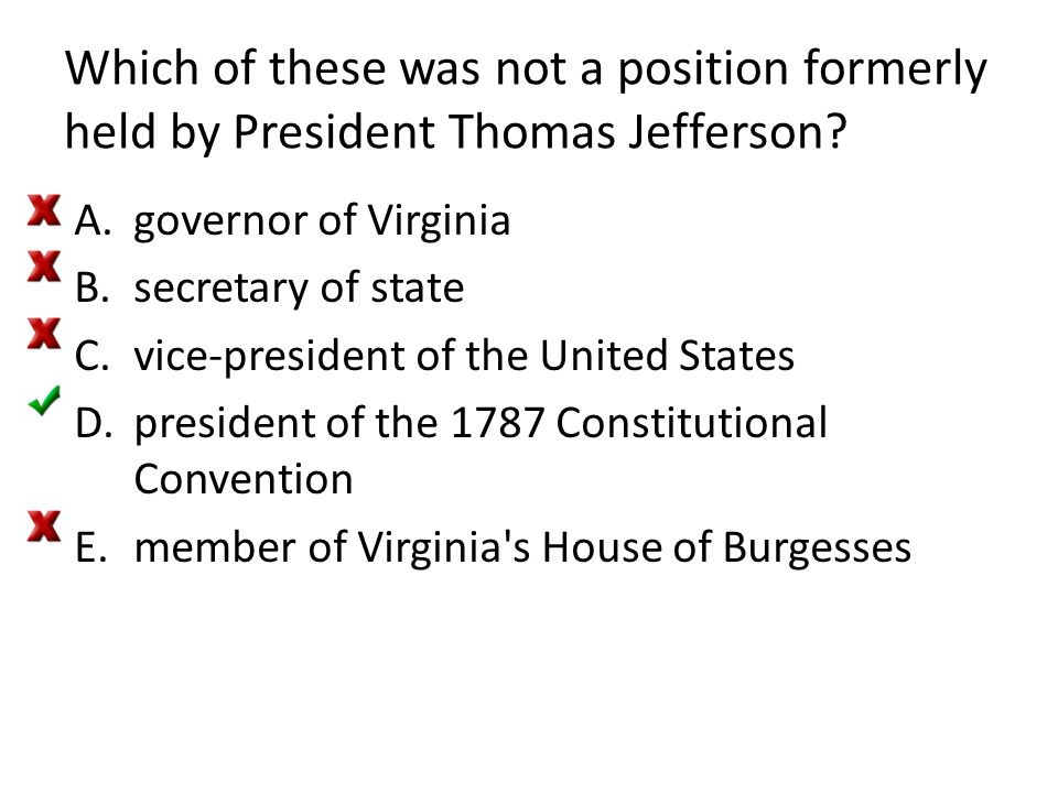 Which of these was not a position formerly held by President Thomas Jefferson