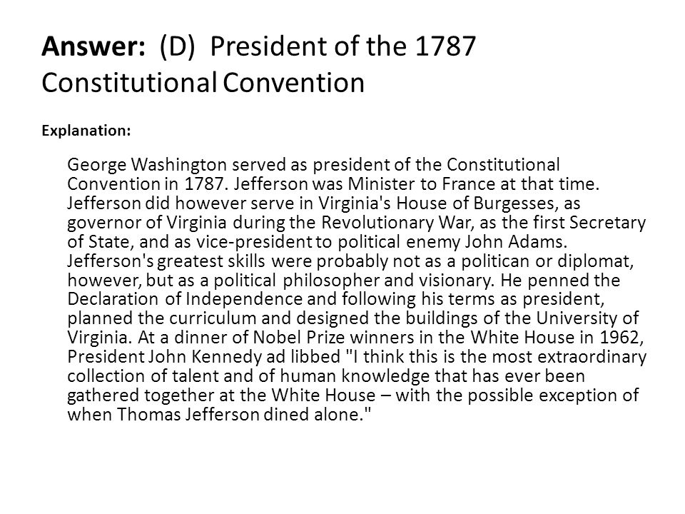 Answer: (D) President of the 1787 Constitutional Convention