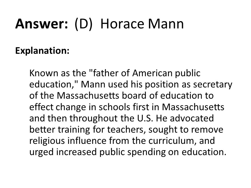 Answer: (D) Horace Mann