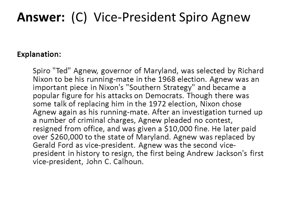 Answer: (C) Vice-President Spiro Agnew