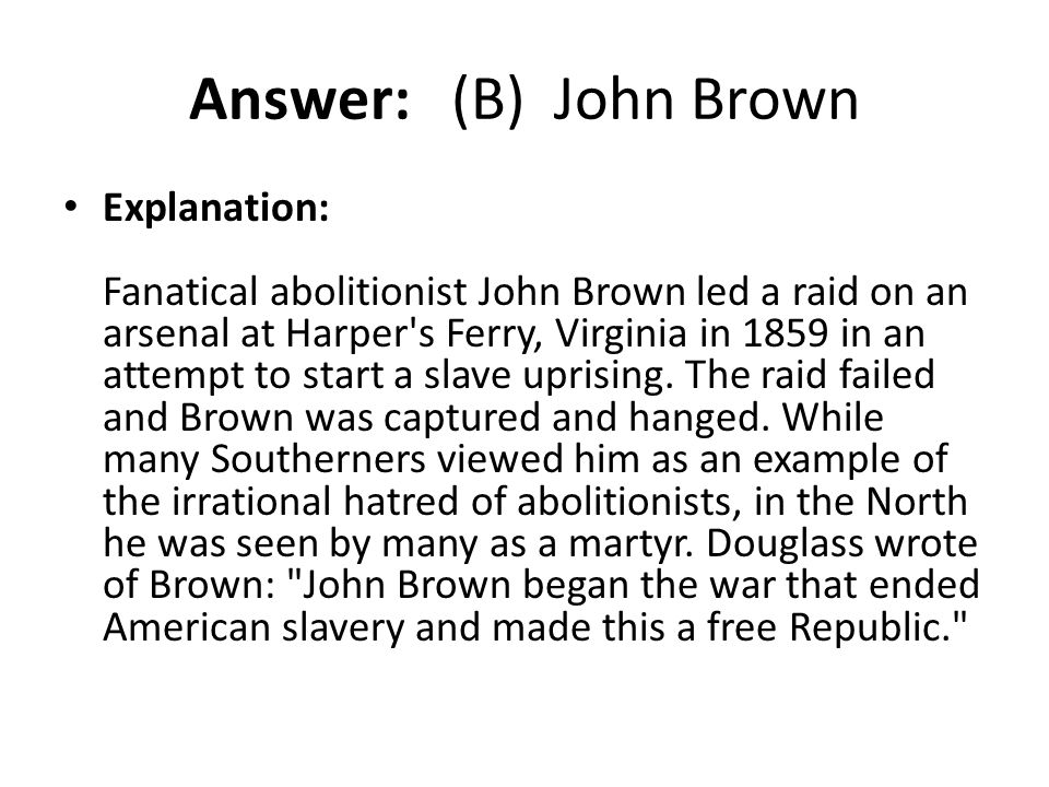 Answer: (B) John Brown