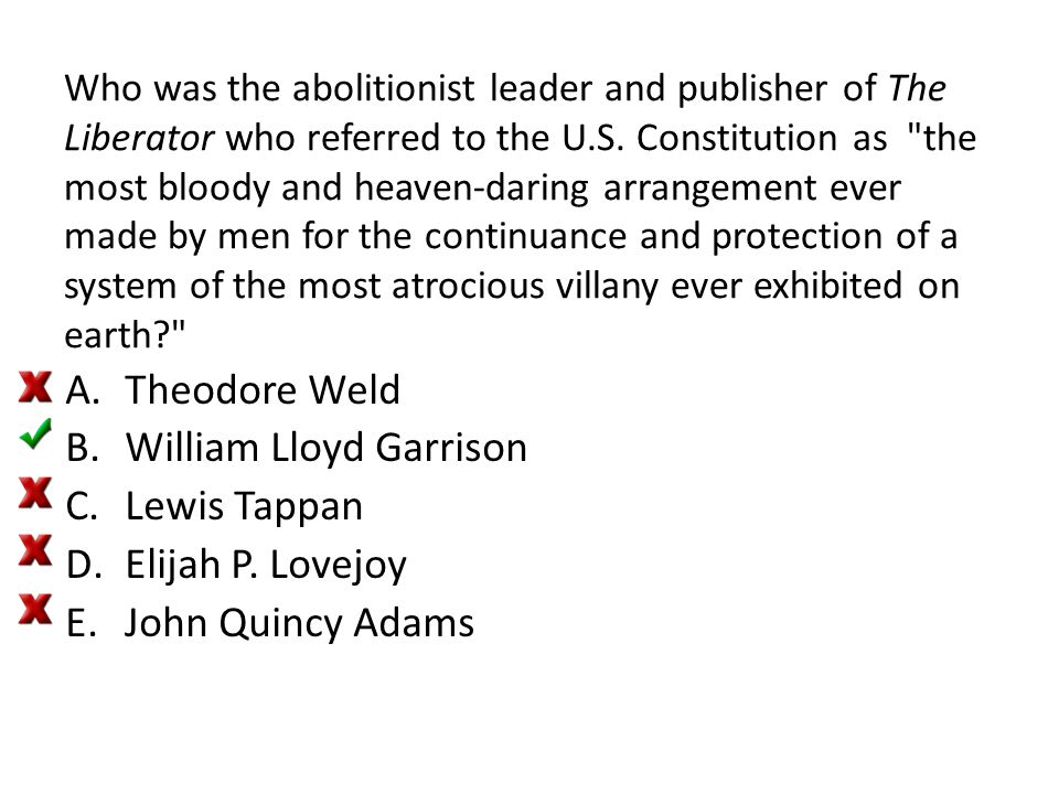 William Lloyd Garrison Lewis Tappan Elijah P. Lovejoy