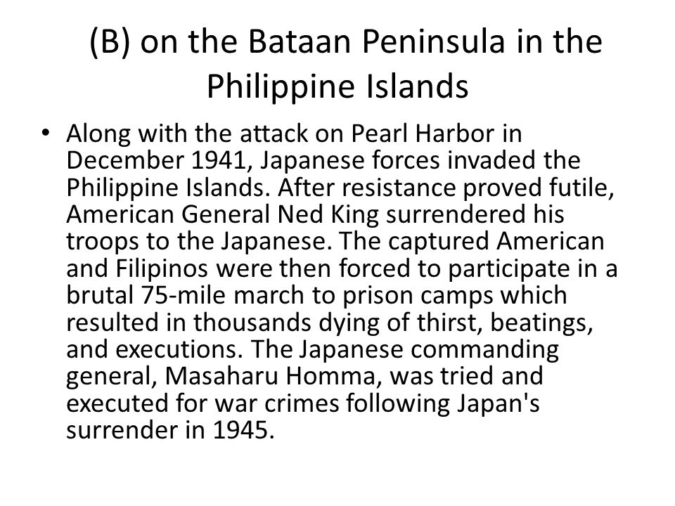 (B) on the Bataan Peninsula in the Philippine Islands