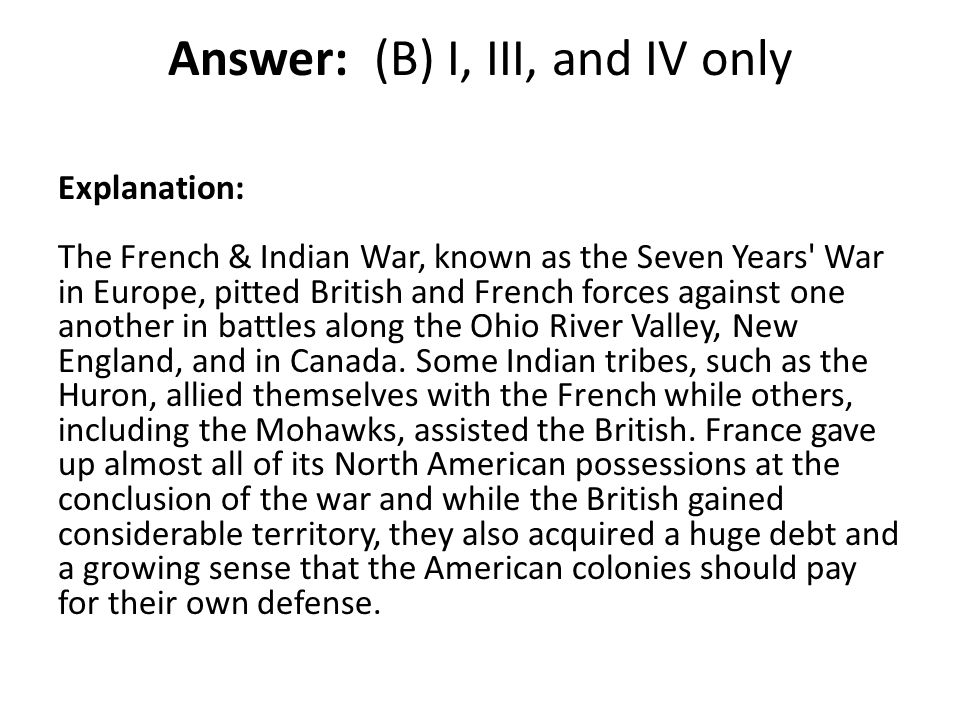 Answer: (B) I, III, and IV only