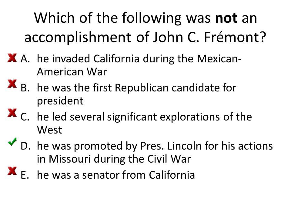 Which of the following was not an accomplishment of John C. Frémont