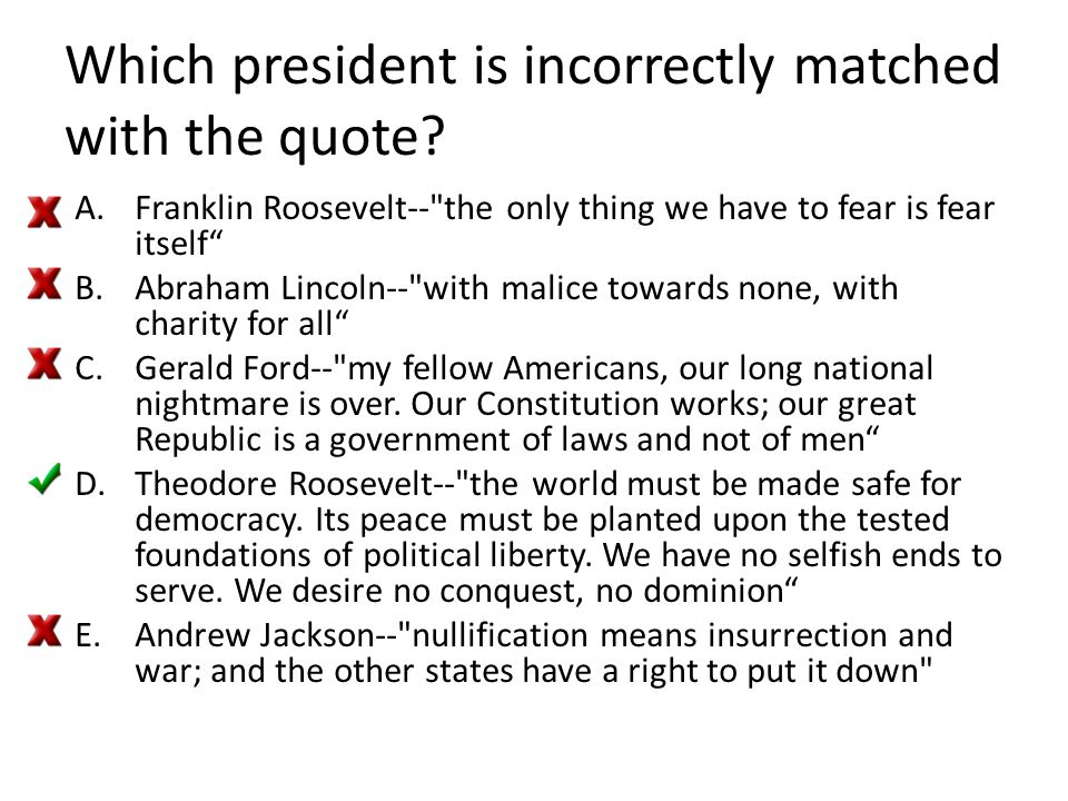 Which president is incorrectly matched with the quote