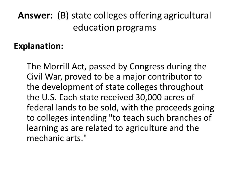 Answer: (B) state colleges offering agricultural education programs