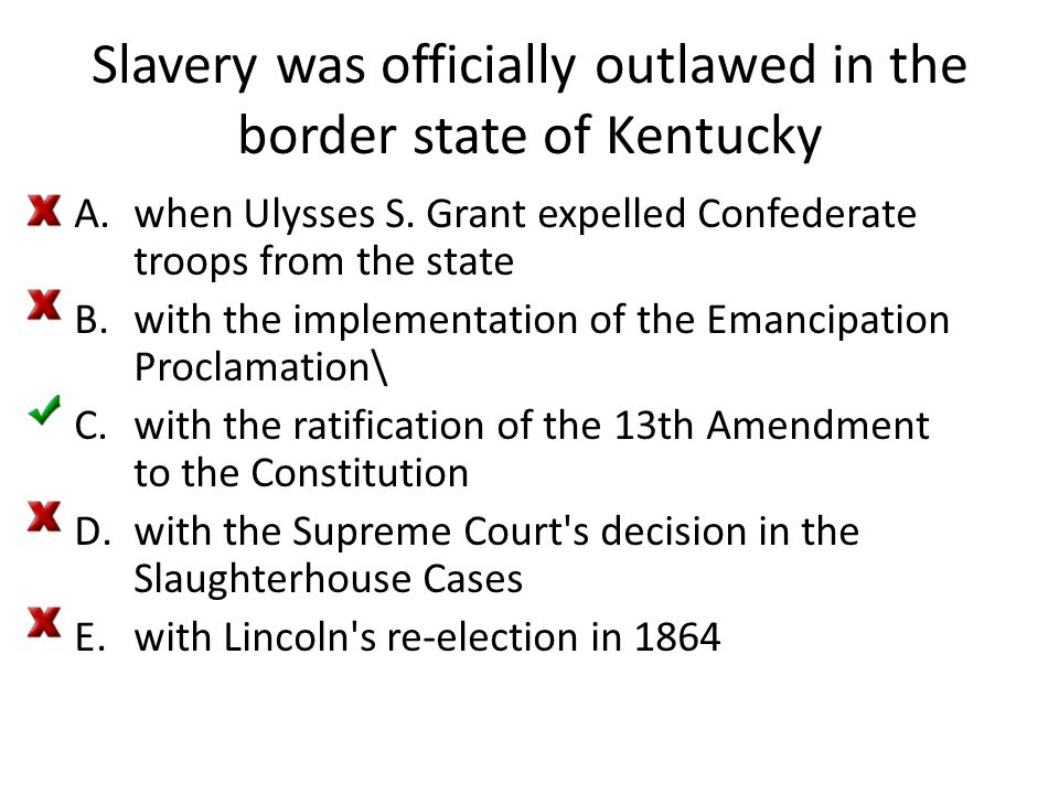 Slavery was officially outlawed in the border state of Kentucky