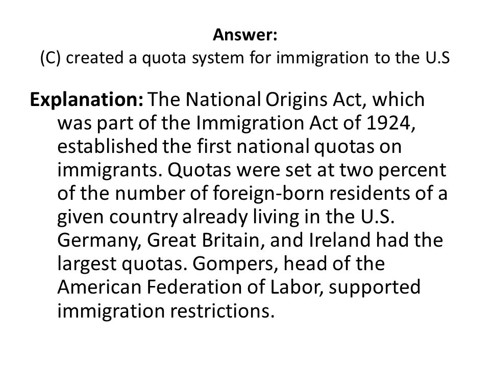Answer: (C) created a quota system for immigration to the U.S