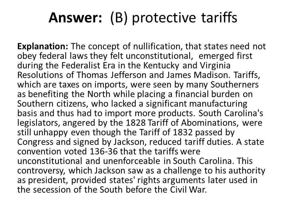 Answer: (B) protective tariffs