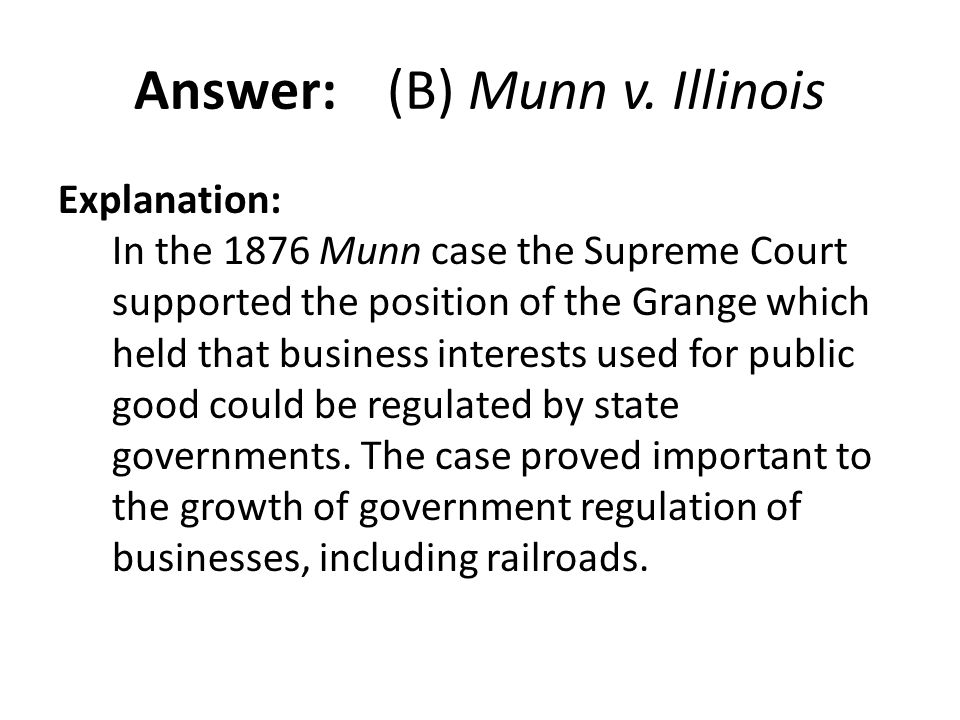 Answer: (B) Munn v. Illinois