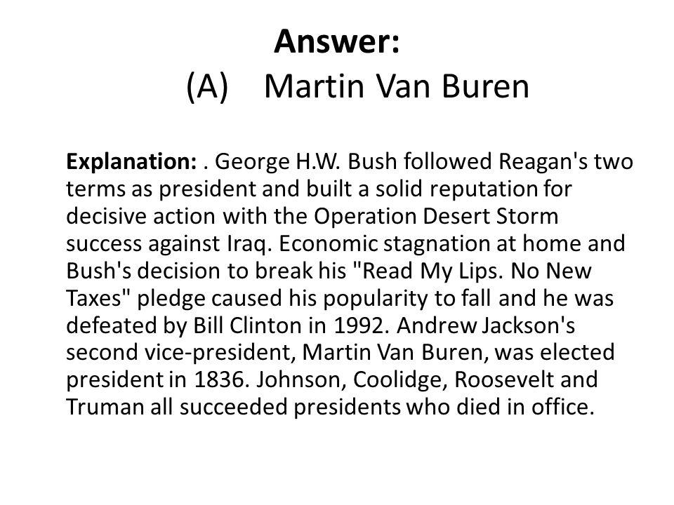 Answer: (A) Martin Van Buren