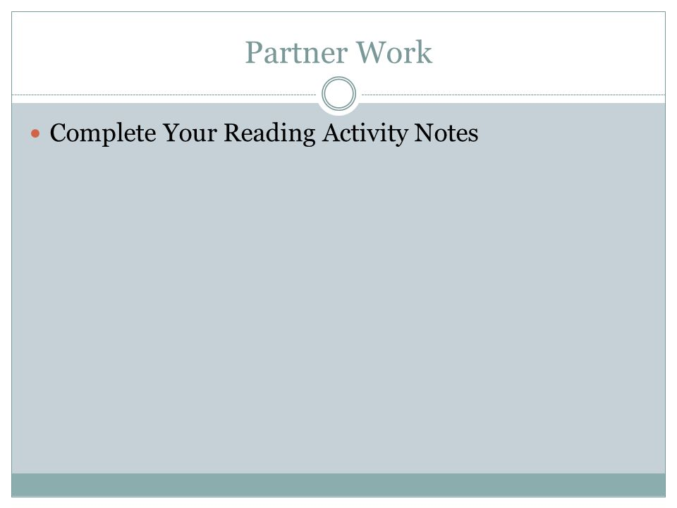 Partner Work Complete Your Reading Activity Notes