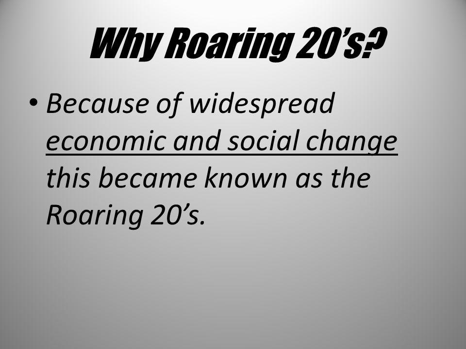Why Roaring 20's.