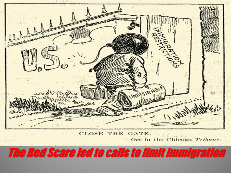 The Red Scare led to calls to limit immigration